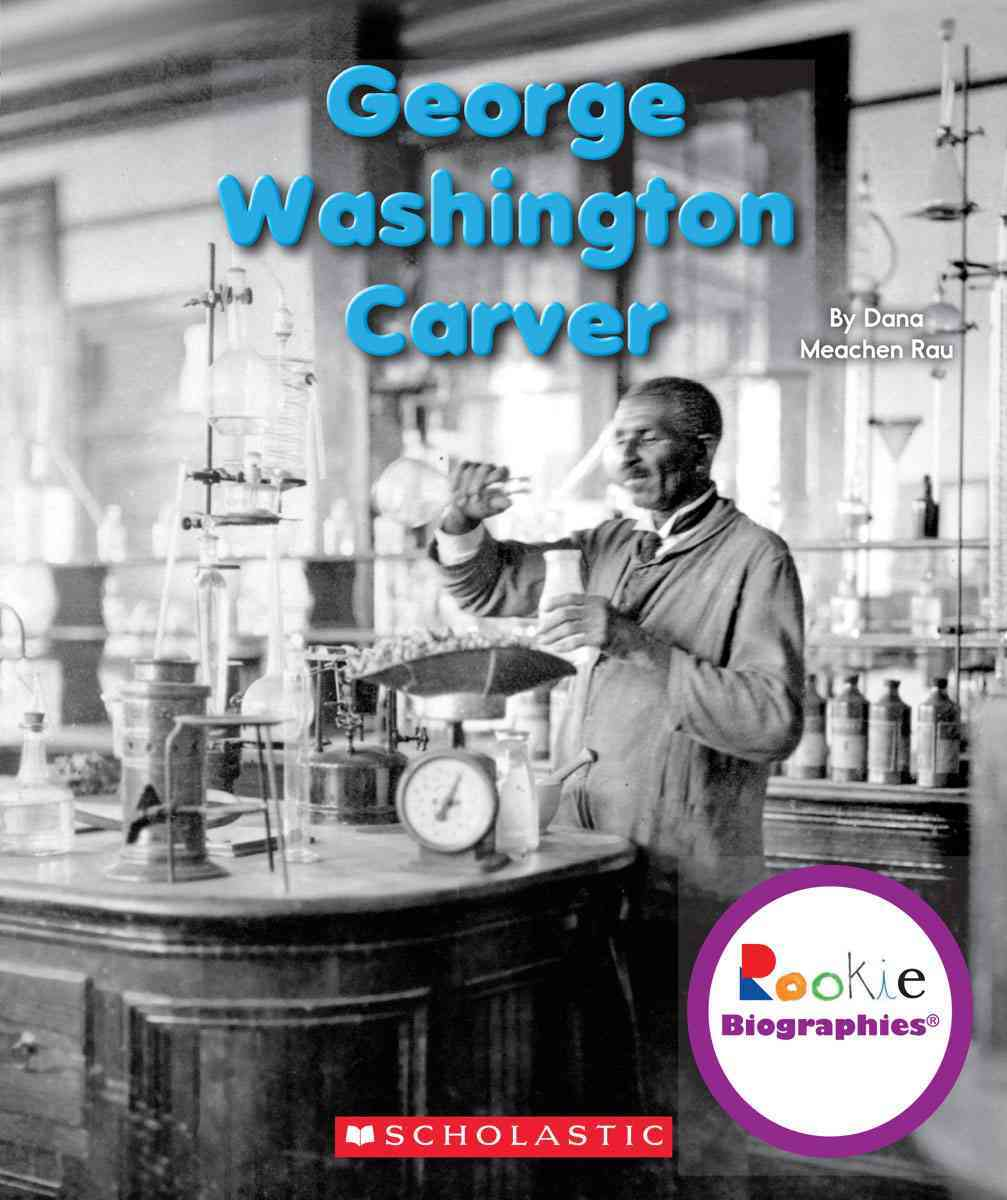 George Washington Carver By Rau, Dana Meachen