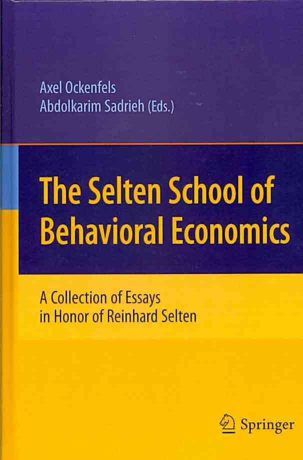The Selten School of Behavioral Economics By Ockenfels, Axel (EDT)/ Sadrieh, Abdolkarim (EDT)